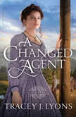 A Changed Agent, Tracey J. Lyons