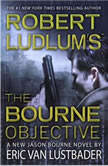 Robert Ludlums TM The Bourne Objective