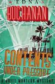 Contents Under Pressure, Edna Buchanan