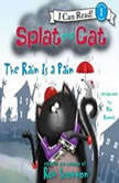 Splat the Cat: The Rain Is a Pain, Rob Scotton