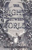 The Light Between Worlds, Laura E. Weymouth
