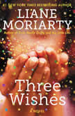 Three Wishes A Novel, Liane Moriarty