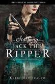 Stalking Jack the Ripper, Kerri Maniscalco