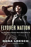 Flyover Nation You Can't Run a Country You've Never Been To, Dana Loesch