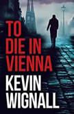 To Die in Vienna, Kevin Wignall