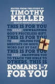 Romans 1 - 7 for You, Timothy Keller
