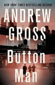 Button Man, Andrew Gross