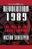 Revolution 1989 The Fall of the Soviet Empire, Victor Sebestyen
