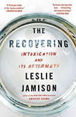 The Recovering Intoxication and Its Aftermath, Leslie Jamison