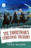 The Familymans Christmas Treasury, Todd Wilson
