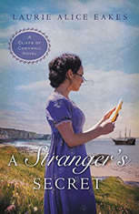 A Stranger's Secret, Laurie Alice Eakes