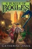 A Plague of Bogles, Catherine Jinks