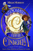 Disenchanted: The Trials of Cinderella (Tyme #2), Megan Morrison