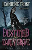 Destined for an Early Grave A Night Huntress Novel, Jeaniene Frost