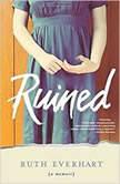 Ruined, Ruth Everhart