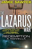 The Lazarus War: Redemption A Lazarus War Novella, Jamie Sawyer