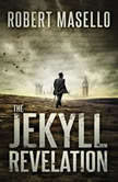The Jekyll Revelation, Robert Masello