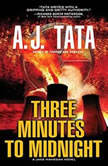 Three Minutes to Midnight, A. J. Tata