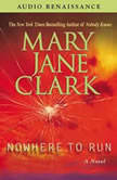 Nowhere to Run, Mary Jane Clark