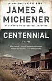 Centennial A Novel, James A. Michener