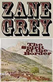 The Spirit of the Border, Zane Grey