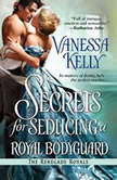Secrets for Seducing a Royal Bodyguard, Vanessa Kelly