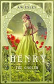 Henry, the Gaoler Serenity House, Book 2, A. W. Exley