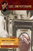 Casey, Crime Photographer, Volume 2, George Harmon Coxe
