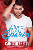 Stone Cold Sparks, Cami Checketts