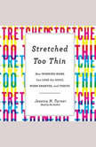 Stretched Too Thin How Working Moms Can Lose the Guilt, Work Smarter, and Thrive, Jessica N. Turner