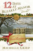12 Days at Bleakly Manor, Michelle Griep
