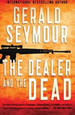 The Dealer and the Dead, Gerald Seymour