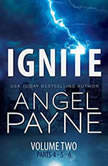 Ignite The Bolt Saga Volume 2: Parts 4, 5 & 6, Angel Payne
