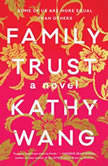 Family Trust, Kathy Wang