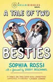 A Tale of Two Besties A Hello Giggles Novel, Sophia Rossi