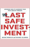 The Last Safe Investment Spending Now to Increase Your True Wealth Forever, Bryan Franklin