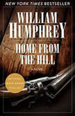 Home from the Hill A Novel, William Humphrey
