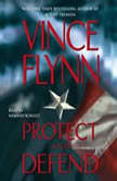 Protect and Defend A Thriller, Vince Flynn