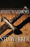 Spirit Warriors Strategies for the Battles Christian Men and Women Face Every Day, Stu Weber