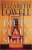 Die in Plain Sight, Elizabeth Lowell
