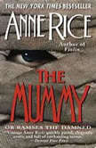 The Mummy or Ramses the Damned, Anne Rice