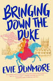 Bringing Down the Duke, Evie Dunmore