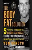 The Body Fat Solution Five Principles for Burning Fat, Building Lean Muscle, Ending Emotional Eating, and Maintaining Your Perfect Weight, Tom Venuto