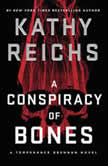 A Conspiracy of Bones, Kathy Reichs