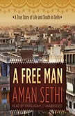A Free Man, Aman Sethi