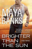 Brighter Than the Sun, Maya Banks