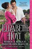 When a Rogue Meets His Match Includes a bonus novella, Elizabeth Hoyt