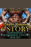 Shifter Romance: 6 Story Super-sized Paranormal Fantasy Box Set Dragon Shifter, Wolf Shifter, Bear Shifter, Gorilla Shifter, Lion Shifter Collection, Cynthia Mendoza