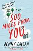 500 Miles from You A Novel, Jenny Colgan