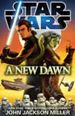 A New Dawn: Star Wars, John Jackson Miller